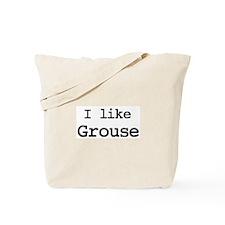 I like Grouse Tote Bag