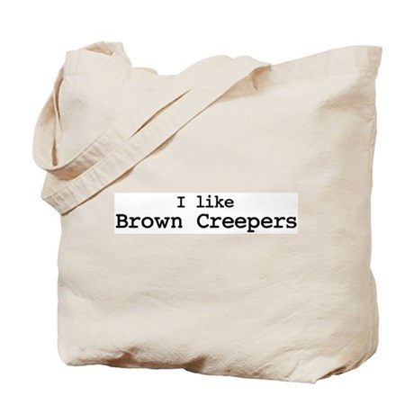 I like Brown Creepers Tote Bag