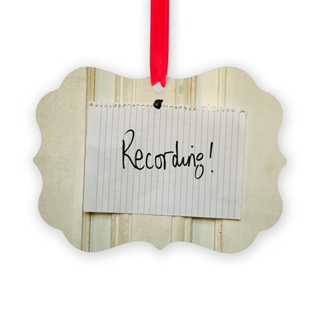 Hand written Recording sign on a Picture Ornament