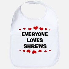 Loves: Shrews Bib