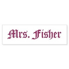 Mrs. Fisher Bumper Bumper Sticker