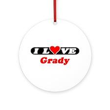 I Love Grady Ornament (Round)