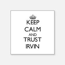 Keep Calm and TRUST Irvin Sticker