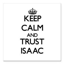 """Keep Calm and TRUST Isaac Square Car Magnet 3"""" x 3"""