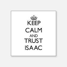 Keep Calm and TRUST Isaac Sticker