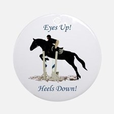Eyes Up! Heels Down! Horse Round Ornament