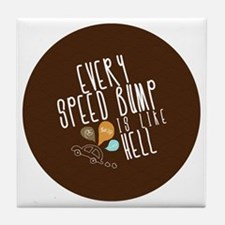 Every Speed Bump is Like Hell Button Tile Coaster