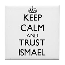 Keep Calm and TRUST Ismael Tile Coaster