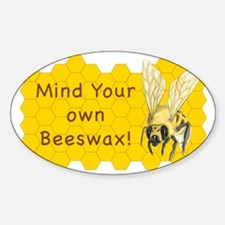 Mind Your Own Beeswax! Sticker (Oval)
