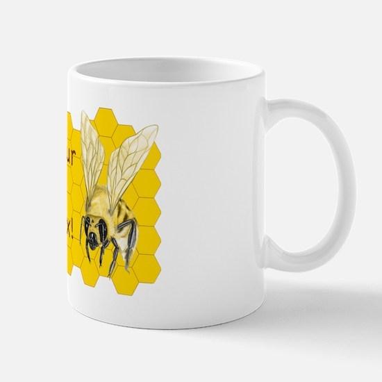 Mind Your Own Beeswax! Mug