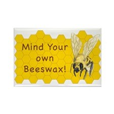 Mind Your Own Beeswax! Rectangle Magnet