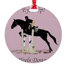 Eyes Up! Heels Down! Horse Ornament