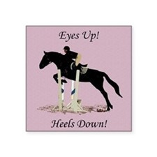 "Eyes Up! Heels Down! Horse Square Sticker 3"" x 3"""