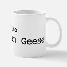 I like Canadadian Geese Mug