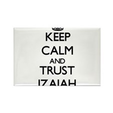 Keep Calm and TRUST Izaiah Magnets