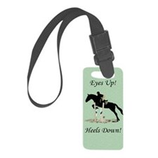 Eyes Up! Heels Down! Horse Luggage Tag