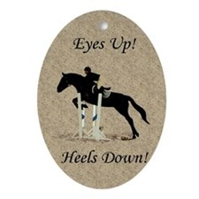 Eyes Up! Heels Down! Horse Oval Ornament