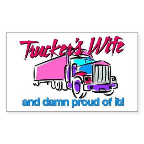 Trucker's Wife Damn Proud Sticker (Rectangle)