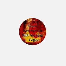 Hot  Steamy Mini Button