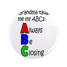 "Always Be Closing - Grandma 3.5"" Button"