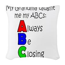Always Be Closing - Grandma Woven Throw Pillow