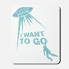 UFO I want to go vintage Mousepad