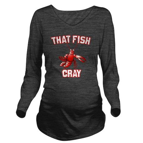 That Fish Cray Long Sleeve Maternity T-Shirt
