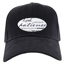 Lord, Give Me Patience Baseball Hat