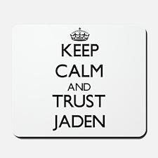 Keep Calm and TRUST Jaden Mousepad