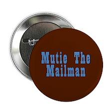 Mutie the Mailman Button