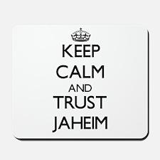 Keep Calm and TRUST Jaheim Mousepad