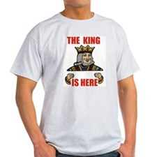 KING IS HERE T-Shirt