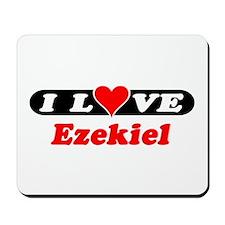 I Love Ezekiel Mousepad