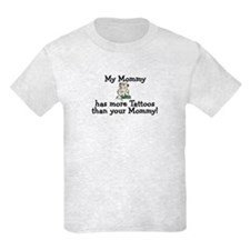 My Mommy has more tattoos T-Shirt