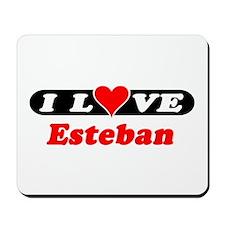 I Love Esteban Mousepad