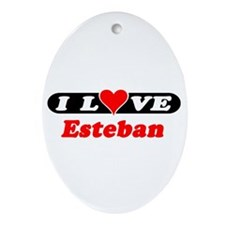 I Love Esteban Oval Ornament