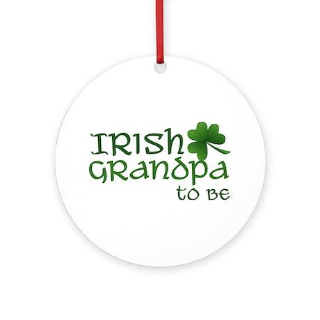 irish grandpa to be Ornament (Round)