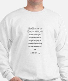 MATTHEW 5:44 Sweatshirt