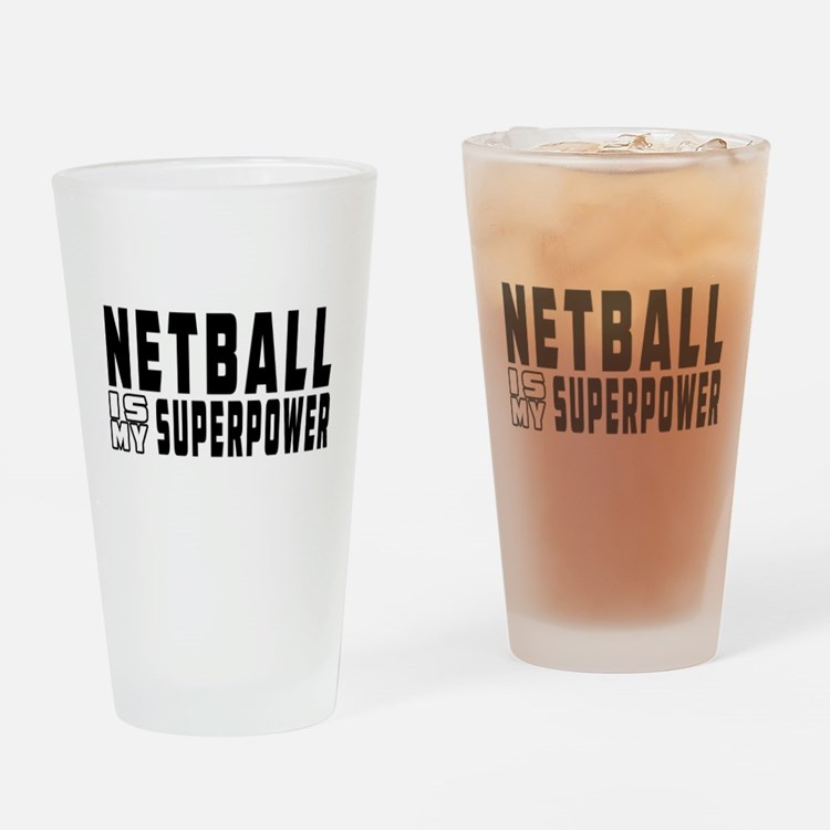 Netball Is My Superpower Drinking Glass