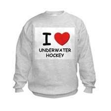 I love underwater hockey Sweatshirt