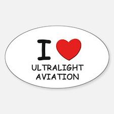 I love ultralight aviation Oval Decal