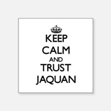Keep Calm and TRUST Jaquan Sticker
