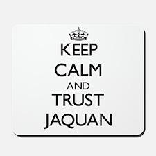 Keep Calm and TRUST Jaquan Mousepad