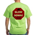 SLOWDown Green T-Shirt