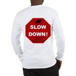 SLOWDown Long Sleeve T-Shirt