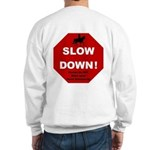 SLOWDown Sweatshirt