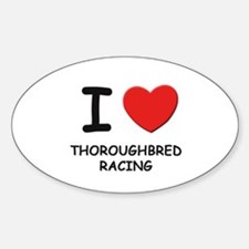 I love thoroughbred racing Oval Decal
