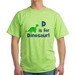 D is for Dinosaur! Green T-Shirt