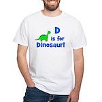 D is for Dinosaur! White T-Shirt