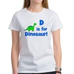 D is for Dinosaur! Women's T-Shirt